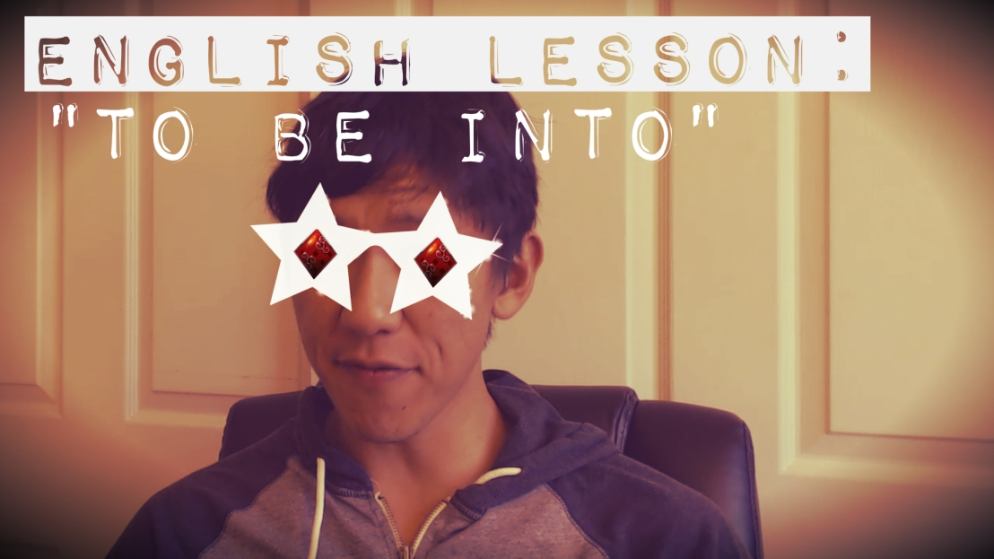 "English Lesson: ""To Be Into"""