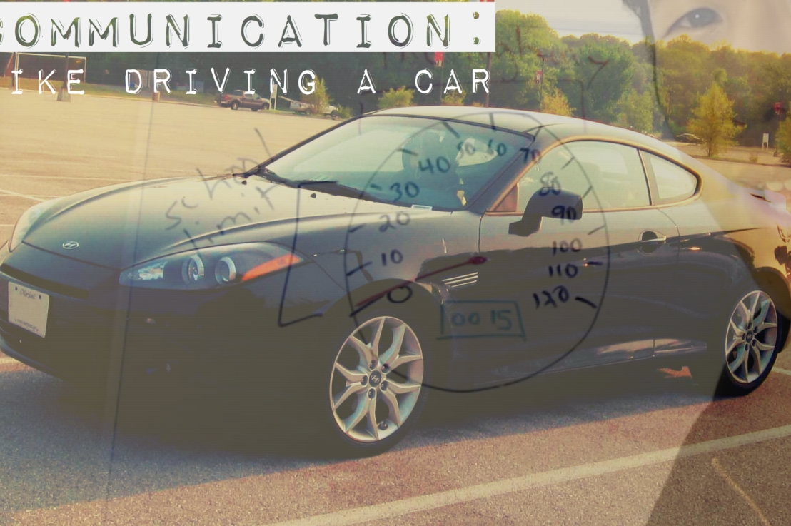 Communication: Like Driving a Car