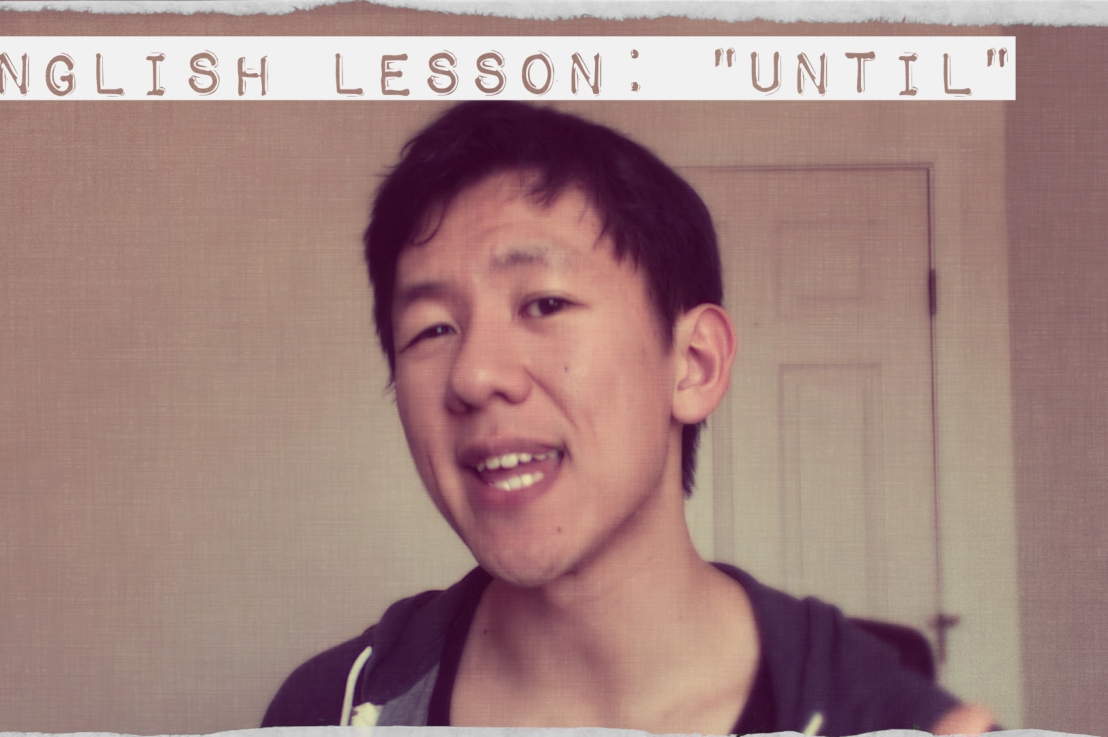 "English Lesson: ""Until"""