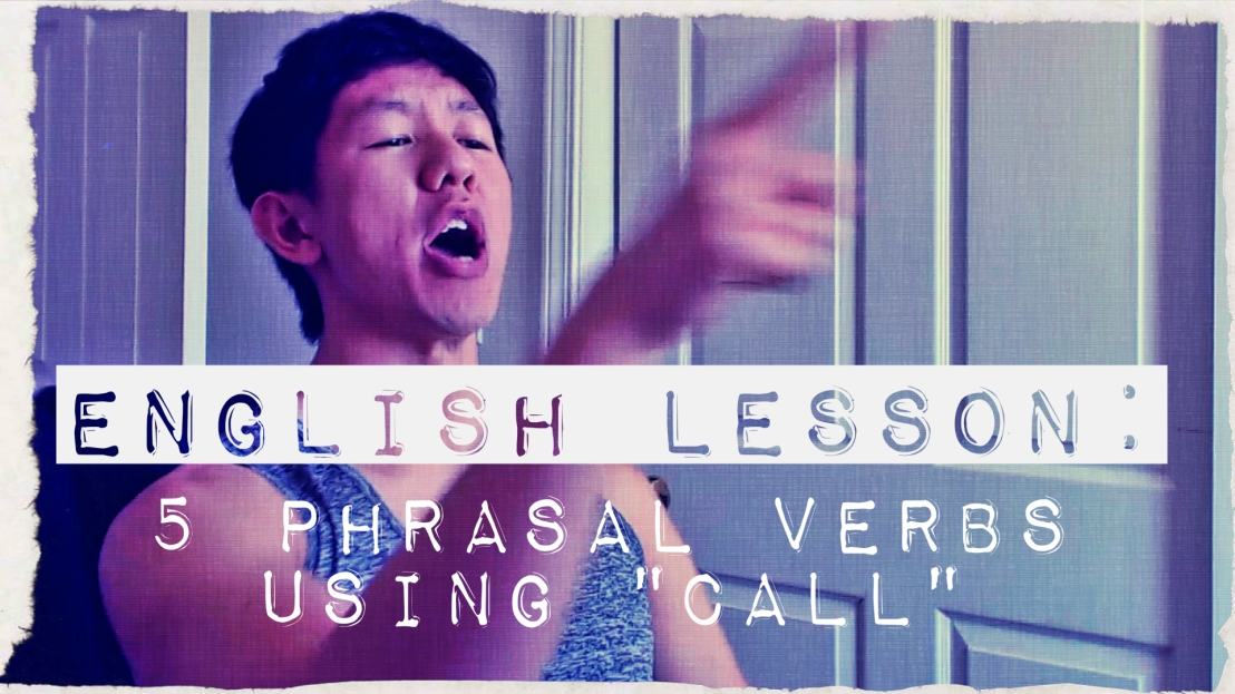 "English Lesson: 5 Phrasal Verbs Using ""Call"""