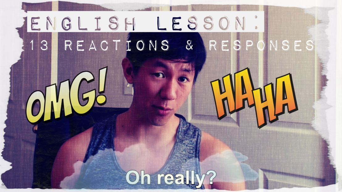 English Lesson: 13 Reactions & Responses