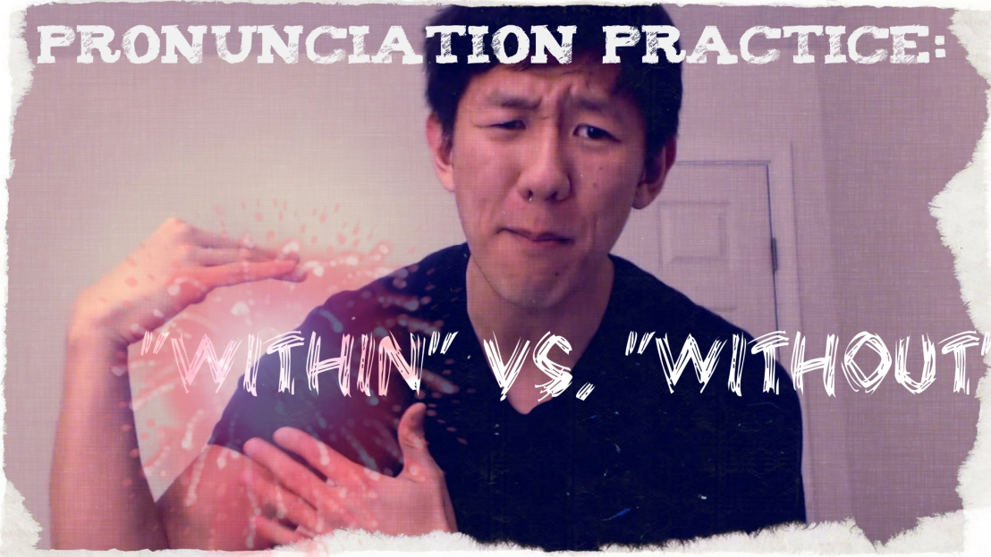 Pronunciation Practice: Within vs Without