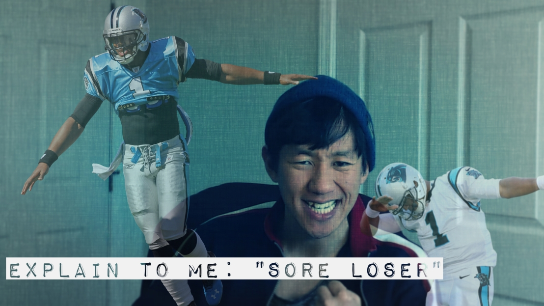 "Explain to Me: ""Sore Loser"""