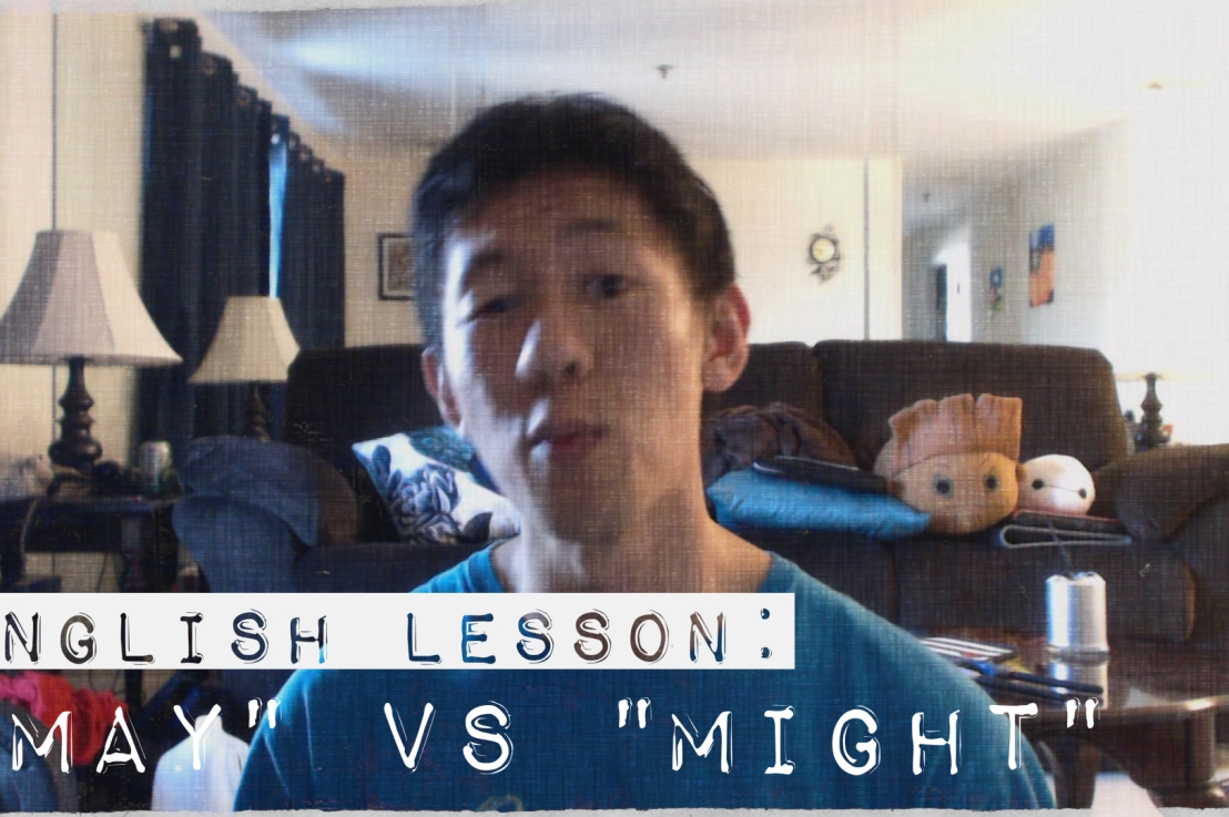 "English Lesson: ""May"" vs ""Might"""