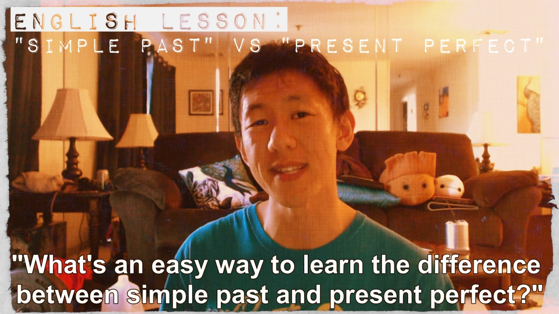 "English Lesson: ""Simple Past"" vs ""Present Perfect"""