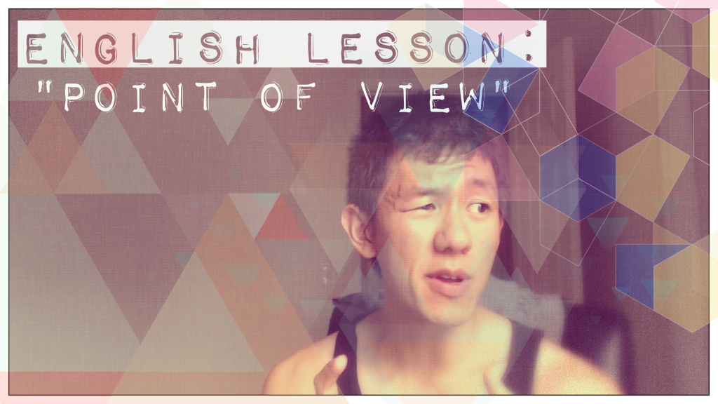 """English Lesson: """"Point ofView"""""""